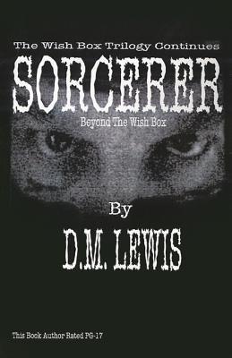 Sorcerer - Beyond the Wish Box (Paperback): D.M. Lewis