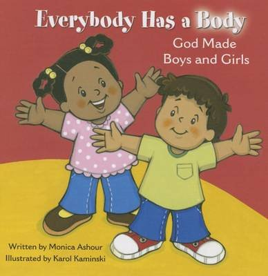 Everybody Has a Body: God Made Boys and (Board book): Monica Ashour