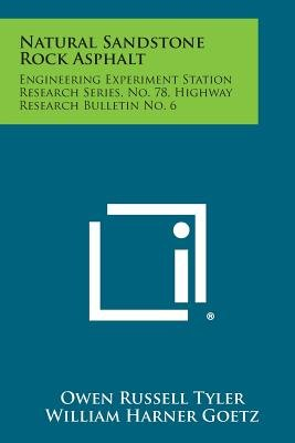 Natural Sandstone Rock Asphalt - Engineering Experiment Station Research Series, No. 78, Highway Research Bulletin No. 6...