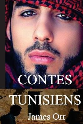 Contes Tunisiens - French Version (English, French, Paperback): James Orr
