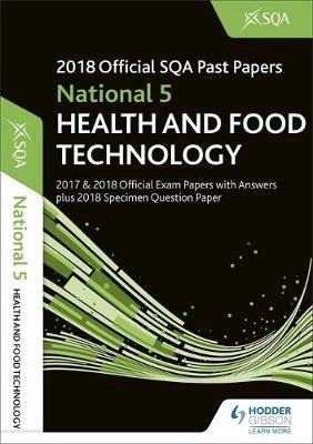 National 5 Health & Food Technology 2018-19 SQA Specimen and Past Papers with Answers (Paperback): Sqa