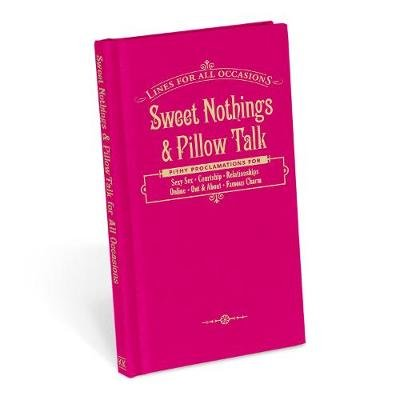Knock Knock Sweet Nothings & Pillow Talk for All Occasions (Hardcover): Knock Knock