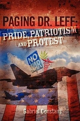 Paging Dr. Leff - Pride, Patriotism and Protest (Paperback): Gabriel Constans