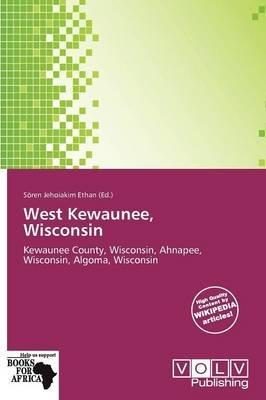 West Kewaunee, Wisconsin (Paperback):