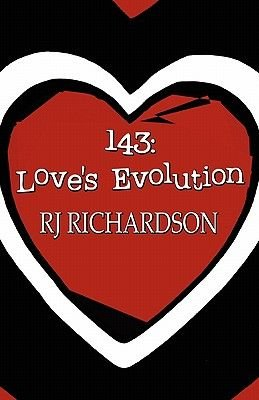 143 - Love's Evolution (Paperback): R J Richardson