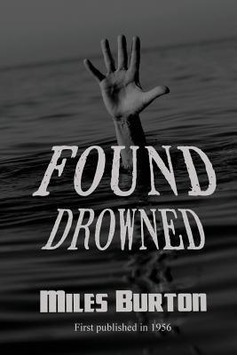 Found Drowned (Paperback): Miles Burton