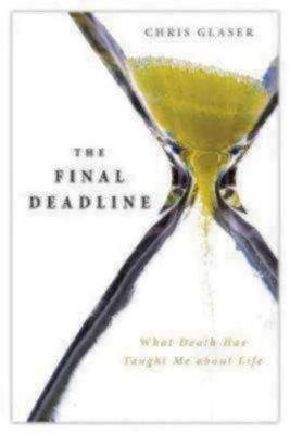 Final Deadline - What Death Has Taught Me About Life (Spiral bound, 1): Chris Glaser