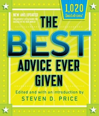 The Best Advice Ever Given, New and Updated (Paperback): Steven Price