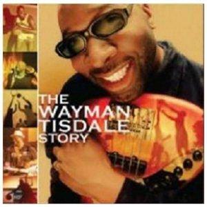 The Wayman Tisdale Story (CD): Wayman Tisdale