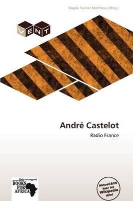 Andr Castelot (German, Paperback): Dagda Tanner Mattheus