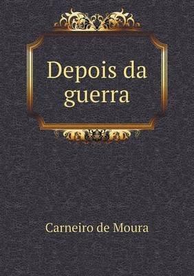 Depois Da Guerra (Italian, Paperback): Carneiro De Moura