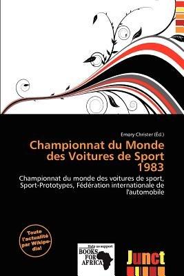 Championnat Du Monde Des Voitures de Sport 1983 (French, Paperback): Emory Christer