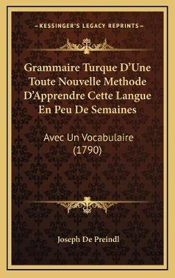 Grammaire Turque Dacentsa -A Centsune Toute Nouvelle Methode Dacentsa -A Centsapprendre Cette Langue En Peu de Semaines - Avec...