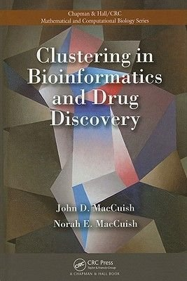 Clustering in Bioinformatics and Drug Discovery (Hardcover): John David Maccuish, Norah E. Maccuish