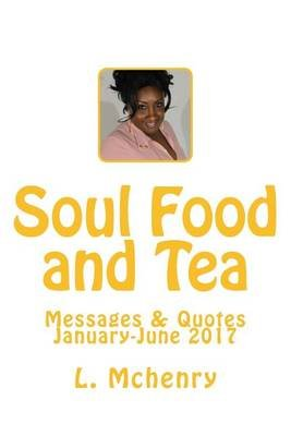 Soul Food And Tea Messages Quotes January June Paperback