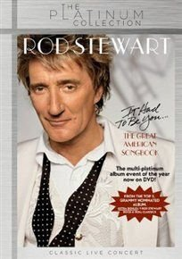 Rod Stewart: It Had to Be You - The Great American Songbook (DVD): Rod Stewart