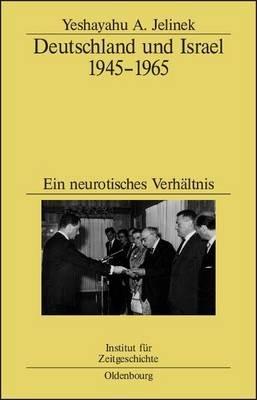 Deutschland Und Israel 1945 1965 (English, German, Electronic book text): Yeshayahu Jelinek