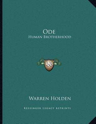 Ode - Human Brotherhood (Paperback): Warren Holden