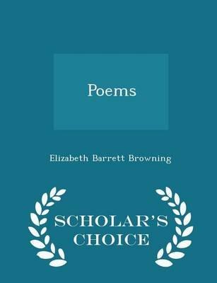 Poems - Scholar's Choice Edition (Paperback): Elizabeth Barrett Browning
