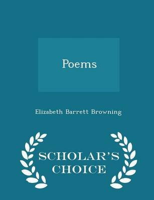 Poems - Scholar's Choice Edition (Paperback): Elizabeth Barrett Browning