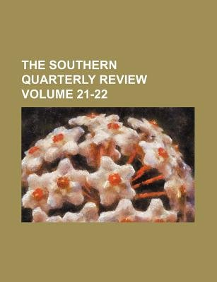 The Southern Quarterly Review Volume 21-22 (Paperback): Books Group