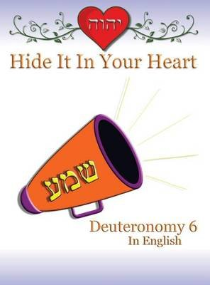 Hide It in Your Heart - Deuteronomy 6 (Hardcover): Minister2others