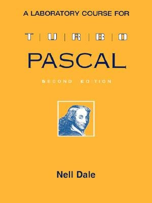 A Laboratory Course for Turbo Pascal (Paperback, 2nd edition): Nell Dale