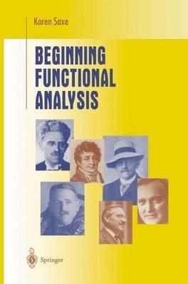 Beginning Functional Analysis (Paperback): Karen Saxe
