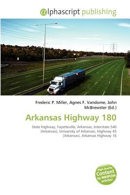 Arkansas Highway 180 (Paperback): Frederic P. Miller, Agnes F. Vandome, John McBrewster