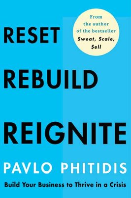 Reset, Rebuild, Reignite - Build Your Business To Thrive In A Crisis (Paperback): Pavlo Phitidis