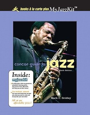 Concise Guide to Jazz, Unbound (for Books a la Carte Plus) (Loose-leaf, 6th): Mark C Gridley