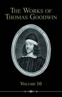 The Works of Thomas Goodwin, 10 (Paperback): Thomas Goodwin