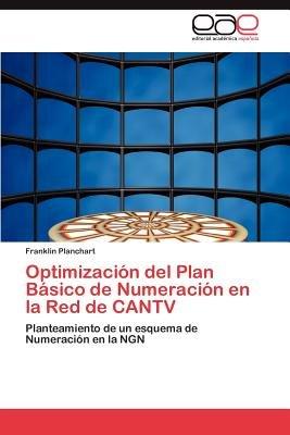 Optimizacion del Plan Basico de Numeracion En La Red de Cantv (Spanish, Paperback): Franklin Planchart
