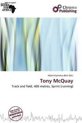 Tony McQuay (Paperback): Adam Cornelius Bert