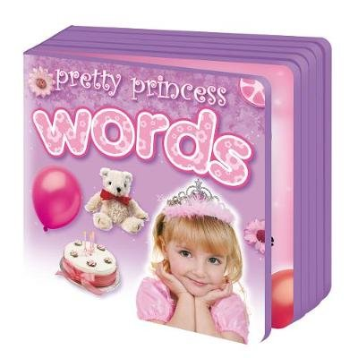 Pretty Princess Words (Board book): Gail Daniels