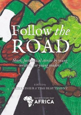 Follow the road (Paperback): Maire Fisher, Tiah Beautement