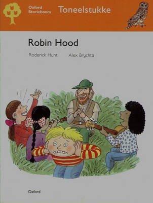 Uile Toneel - Robin Hood (Afrikaans, Paperback): Antoinette Stimie, R. Hunt, Alex Brychta
