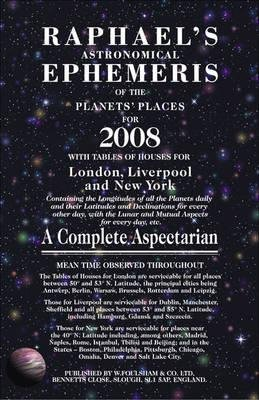 Raphael's Astronomical Ephemeris of the Planets' Places for 2008 (Paperback, New edition): Foulsham