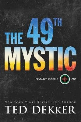 The 49th Mystic (Paperback): Ted Dekker