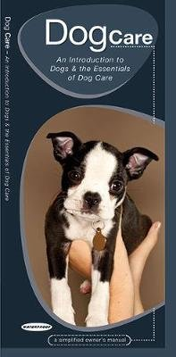 Dog Care - An Introduction to Dogs & the Essentials of Dog Care (Pamphlet): James Kavanagh
