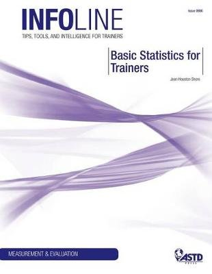 Basic Statistics for Trainers (Paperback): Jean Houston Shore