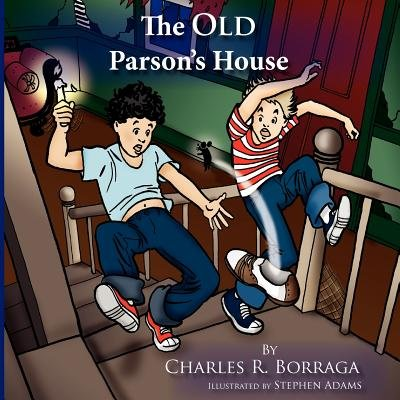 The Old Parson's House (Paperback): Charles R. Borraga