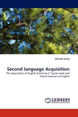 Second Language Acquisition (Paperback): Ghisseh Sarko