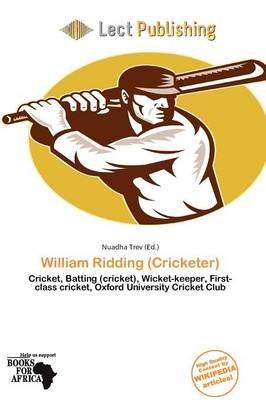 William Ridding (Cricketer) (Paperback): Nuadha Trev