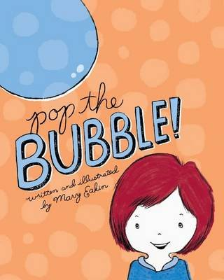 Pop the Bubble! (Paperback): Mary Eakin