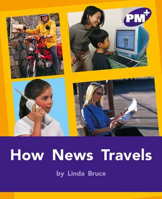 How News Travels PM PLUS Non Fiction Level 20&21 Movement and Grace Purple (Paperback, New edition):