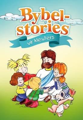Bybelstories Vir Kleuters (Afrikaans, Hardcover):