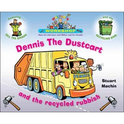 Dennis the Dustcart and the Recycled Rubbish (Paperback): Stuart Machin