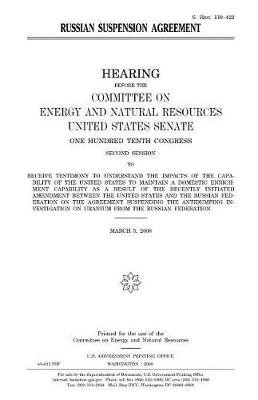 Russian Suspension Agreement (Paperback): United States Congress, United States Senate, Committee on Energy and Natur Resources