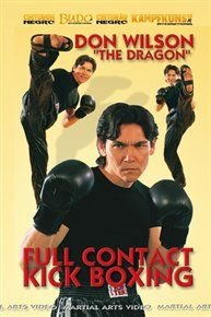 Don 'The Dragon' Wilson: Full Contact Kickboxing (DVD): Don Wilson